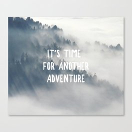 THROUGH THE FOG - IT'S TIME FOR ANOTHER ADVENTURE Canvas Print
