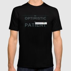 Be patient. Be Optimistic. A PSA for stressed creatives. Mens Fitted Tee MEDIUM Black