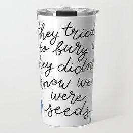 they tried to bury us Travel Mug