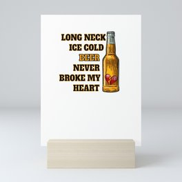 Long Neck Ice Cold Beer Never Broke My Heart Pullover Hoodie Mini Art Print