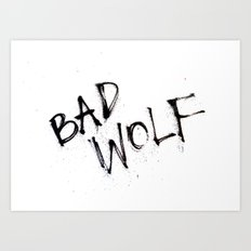 Doctor Who bad wolf Art Print