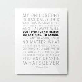 My Philosophy is Basically This - The Office - Funny Quote Metal Print