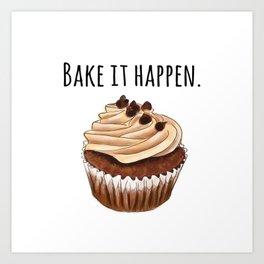 Bake it happen // Cupcake artwork // chocolate cupcake // food pun Art Print