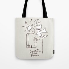 Sometimes is not Forever Tote Bag