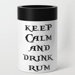 Keep Calm and drink rum - pirate inspired quote Can Cooler