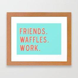 PARKS AND REC FRIENDS WAFFLES WORK Framed Art Print