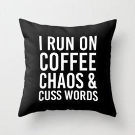 I Run On Coffee, Chaos & Cuss Words (Black & White) Throw Pillow