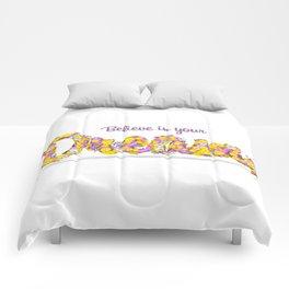 Believe in your dreams Art Print Comforters