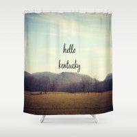 kentucky Shower Curtains featuring Hello Kentucky by KimberosePhotography