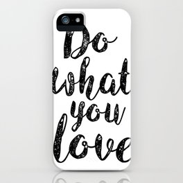 Do what you love ! iPhone Case