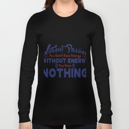 Without Passion Long Sleeve T-shirt