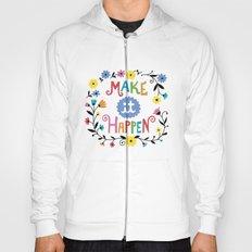 Make it Happen Hoody