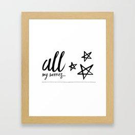 All my worries… Framed Art Print
