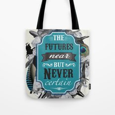 The Future's Near But Never Certain Tote Bag