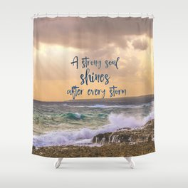 A Strong Soul Shines Storm Quote Shower Curtain