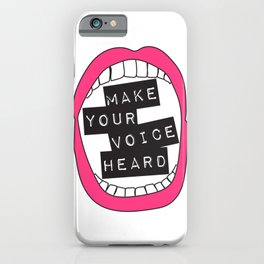 Make Your Voice Heard iPhone Case