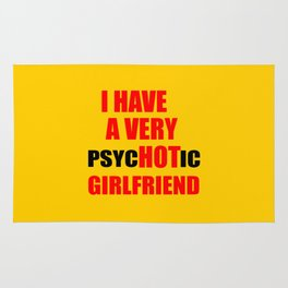 i have a hot girlfriend funny quote Rug