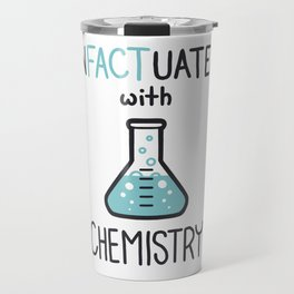 InFACTuated with Science Series - Chemistry 1 Travel Mug