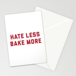 Hate Less Bake More Stationery Cards