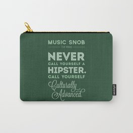 Never Call Yourself a Hipster — Music Snob Tip #003 Carry-All Pouch
