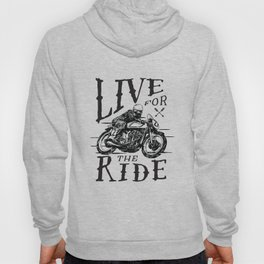 Live for the Ride Hoody