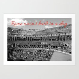 Rome wasn't built in a day Art Print