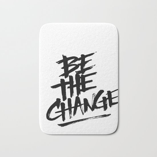 be the change Bath Mat