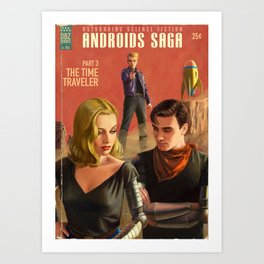 Androids Saga - The Time Traveler Art Print