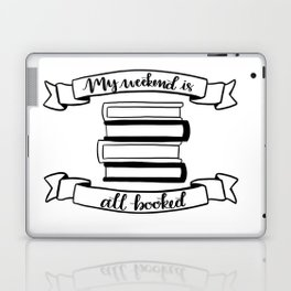 My Weekend is All Booked Laptop & iPad Skin