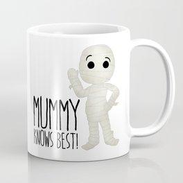 Mummy Knows Best! Coffee Mug