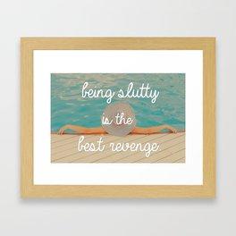 """""""Being Slutty is the Best Revenge"""" Framed Art Print"""