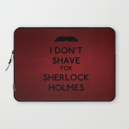 I don't shave for Sherlock Holmes v6 Laptop Sleeve