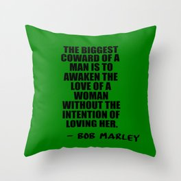 the biggest coward of a man Throw Pillow