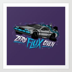 Zero Flux Given Art Print