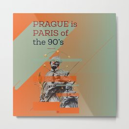 Prague is #everyweek 9.2017 Metal Print