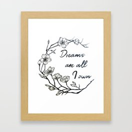 Dreams are all I own Framed Art Print