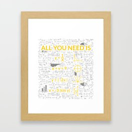 All You Need Is Love Math Logic T-shirt Framed Art Print