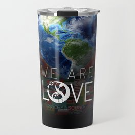 """We Are Love """"Your  Love"""" Travel Mug"""