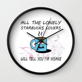 Misheard Song Lyrics-All the Lonely Starbucks Lovers Wall Clock