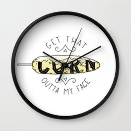 Get That Corn Outta My Face Wall Clock