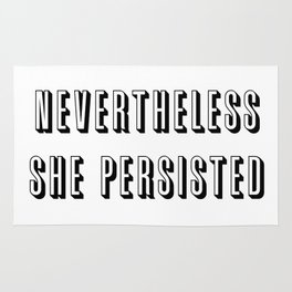 Nevertheless She Persisted Rug