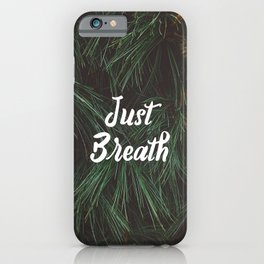 Just Breath Forest Typography iPhone Case