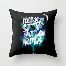 NEVER STOP EXPLORING Throw Pillow