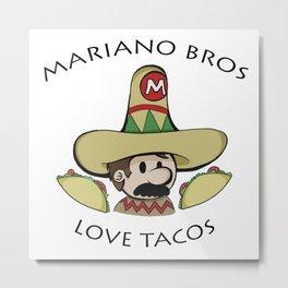 Mariano Bros Love Tacos Metal Print