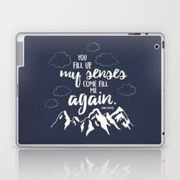 You Fill Up My Senses Laptop & iPad Skin