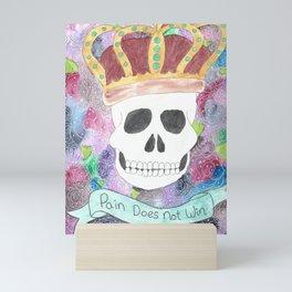 Pain Does not win Mini Art Print