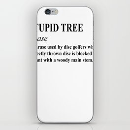 Disc Golf Shirt Discgolf Frisbee Stupid Tree iPhone Skin