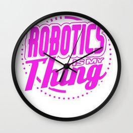 Robotics Is My Thing Robot Lover Wall Clock