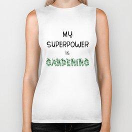 My Superpower is Gardening - Gardener Design Biker Tank