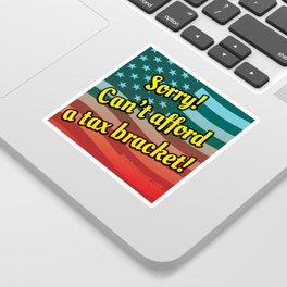 Tax Bracket Blues Sticker